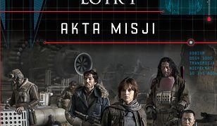 Star Wars. Łotr 1. Akta misji