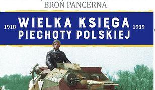 Wielka Księga Piechoty Polskiej t.63. Organizacja Piechoty w 1939 roku cz. 7. Broń Pancerna