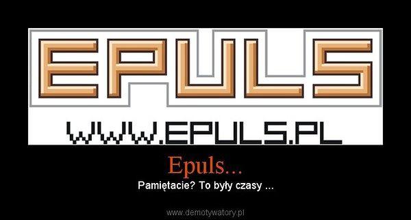 Mem ukazujący pierwsze kultowe logo Epulsa.