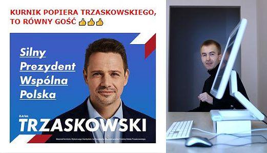 Tego nikt nie wie, czy właściciel Kurnika faktycznie popierał Trzaskowskiego w ostatnich wyborach prezydenckich.