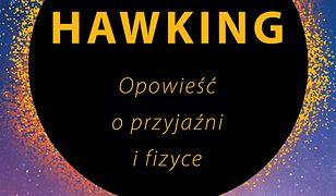 Stephen Hawking. Opowieść o przyjaźni i fizyce