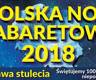 Polska Noc Kabaretowa 2018. Świętujemy 100-lecie Niepodległości!