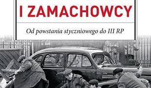 Polscy terroryści i zamachowcy. Od powstania styczniowego do III RP