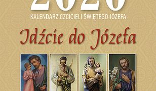 Kalendarz czcicieli Świętego Józefa. 2020. Idźcie do Józefa