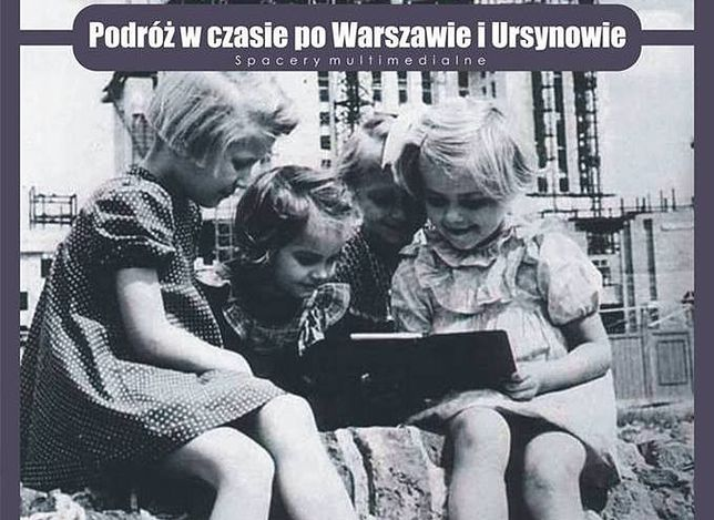 Podróż w czasie po Warszawie i Ursynowie