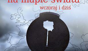 Polskie nazwy geograficzne na mapie świata. Wczoraj i dziś