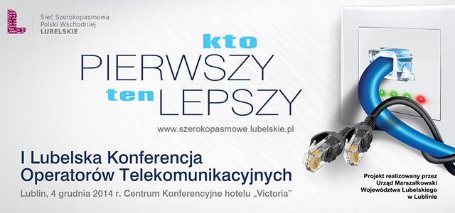 """Konferencja dla """"operatorów ostatniej mili"""" w Lublinie"""