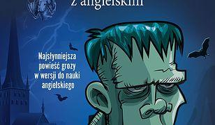 Frankenstein z angielskim. Najsłynniejsza powieść grozy w wersji do nauki angielskiego