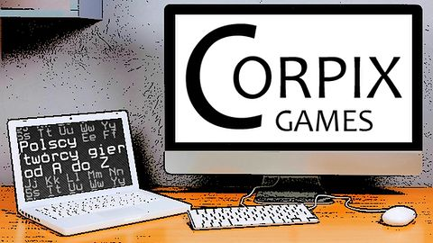 Polscy twórcy gier od A do Z: Corpix Games