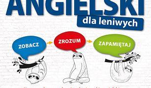 Angielski dla leniwych. Zobacz – Zrozum – Zapamiętaj. Nowatorska metoda wizualnej nauki angielskiego