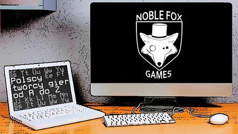 Polscy twórcy gier od A do Z: Noble Fox Games