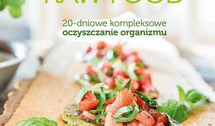Dieta Raw Food. 20-dniowe kompleksowe oczyszczanie organizmu