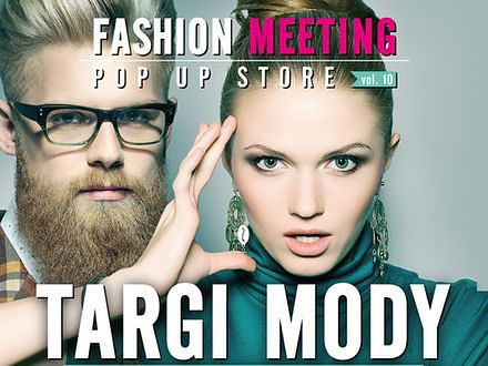 Targi mody autorskiej i designu Fashion Meeting POP UP STORE. Gotowi na stylowy początek sezonu?