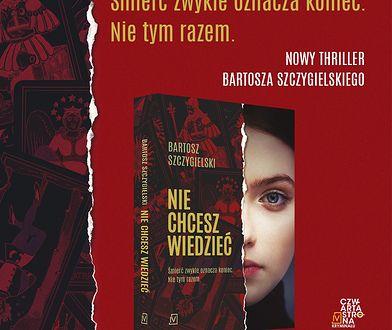 """Tym razem karty rozdaje śmierć! Przeczytaj fragment """"Nie chcesz wiedzieć"""" Bartosza Szczygielskiego"""