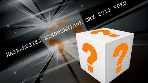 Niedocenione gry w 2012 roku - zobaczcie, co mogliście przegapić [PODSUMOWANIE]