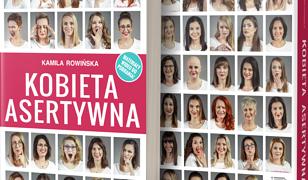 """Nowa książka Kamili Rowińskiej """"Kobieta asertywna""""."""