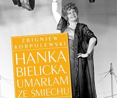 """""""Umarłam ze śmiechu"""" - biografia Hanki Bielickiej"""