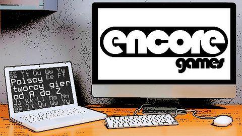 Polscy twórcy gier od A do Z: Encore Games