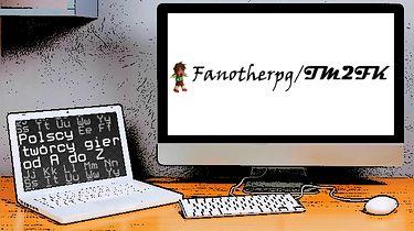 Polscy twórcy gier od A do Z: Fanotherpg