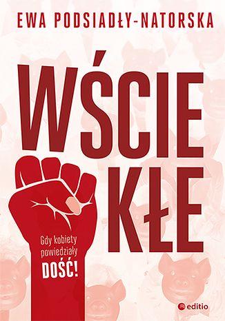 """Ewa Podsiadły-Natorska w książce """"Wściekłe"""" zastanawia się, co może czekać Polki. Czy to wizja przyszłości?"""