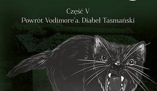 Opowieść o Vodimorze. Część V. Powrót Vodimore'a. Diabeł Tasmański