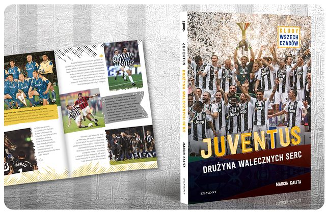 """Książka """"Juventus - Drużyna walecznych Serc"""" zadowoli wszystkich fanów legendarnej drużyny"""