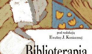 pedagogika. Biblioterapia w praktyce. Poradnik dla nauczycieli, wychowawców i terapeutów