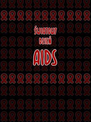 W Światowy Dzień Walki z AIDS sprawdź, co wiesz o tej chorobie