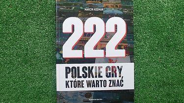 222 polskie gry, które warto znać - Marcin Kosman, recenzja książki - 222 polskie gry, które warto znać