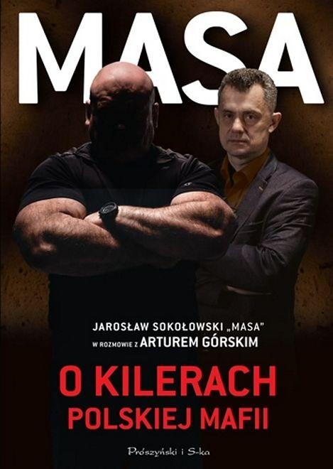 Przeczytaj rozdział książki ''Masa o kilerach polskiej mafii'' Artura Górskiego i Jarosława ''Masy'' Sokołowskiego