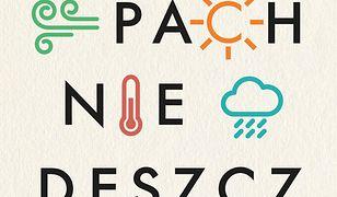 Jak pachnie deszcz?. 100 pytań na temat zadziwiających zjawisk pogodowych