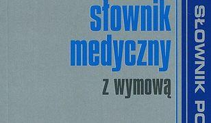 Polsko-angielski słownik medyczny z wymową