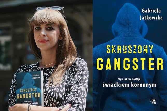 "Gabriela Jatkowska ""Skruszony Gangster"""