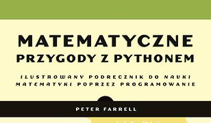 Matematyczne przygody z Pythonem. Ilustrowany podręcznik do nauki matematyki poprzez programowanie