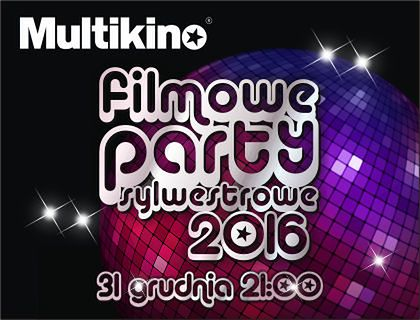 Filmowy Sylwester 2016 w Multikinie – Baw się razem z nami podczas tej wyjątkowej nocy!