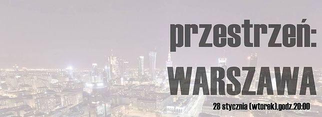 Przestrzeń: WARSZAWA, czyli pokaz filmów warszawskich