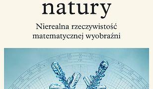 Liczby natury. Nierealna rzeczywistość matematycznej wyobraźni
