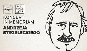 Koncert in memoriam Andrzeja Strzeleckiego