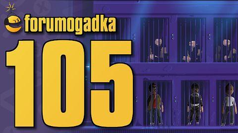 Forumogadka #105 Ta nagrywana w sezonie ogórkowym