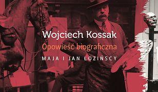 Wojciech Kossak. Opowieśćbiograficzna