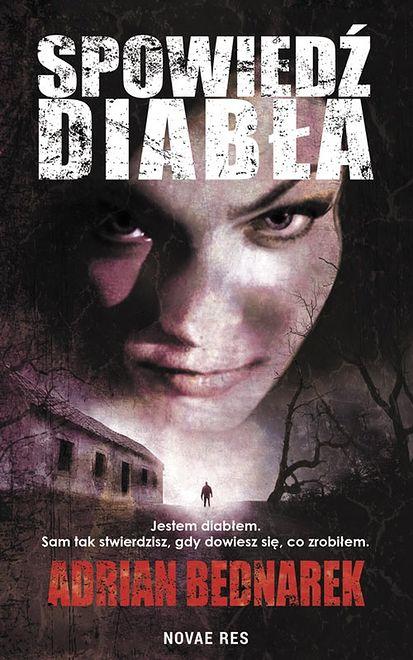 """Przeczytaj fragment książki ''Spowiedź diabła"""" Adriana Bednarka"""