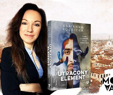 """""""Utracony element"""", Adrianna Rozbicka, Wydawnictwo Kobiece 2021"""