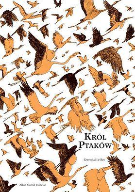 """Król może być tylko jeden – recenzja książki """"Król Ptaków"""" autorstwa Gwendal Le Bec"""