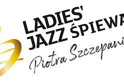 Ladies' Jazz śpiewa Piotra Szczepanika 21 grudnia 20:00 transmisja streamingowa