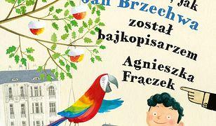 A to feler !. O tym jak Brzechwa został bajkopisarzem.