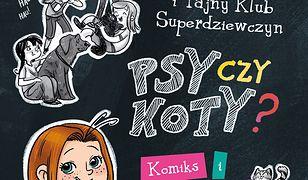 EMI I TAJNY KLUB SUPERDZIEWCZYN Psy czy koty? Komiks i opowiadania