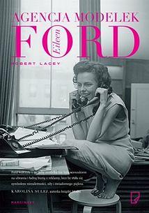 Przeczytaj fragment książki ''Agencja modelek Eileen Ford'' Roberta Laceya