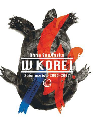 Być Polką w Korei - z Anną Sawińską rozmawia Katarzyna Zielińska