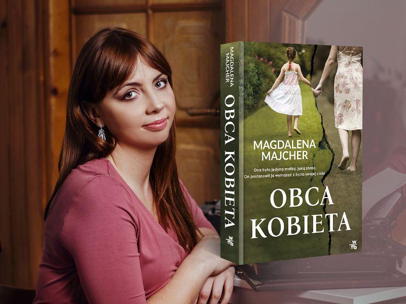 """Magdalena Majcher  """"Obca kobieta"""""""