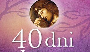 40 dni z Jezusem. Rekolekcje ze słowami Jezusa